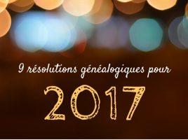 Résolutions généalogiques pour 2017