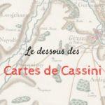 Le dessous des cartes de Cassini