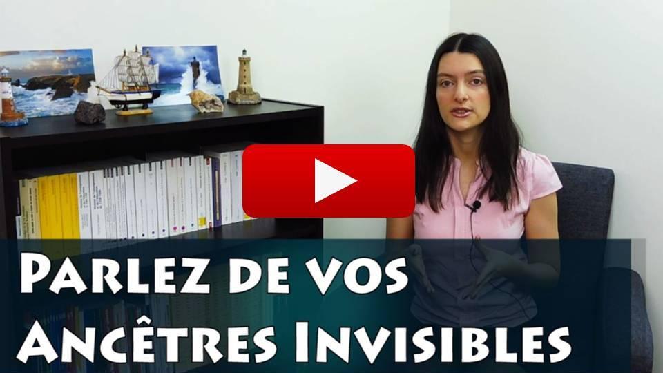 Vidéo de généalogie : Parlez de vos ancêtres Invisibles